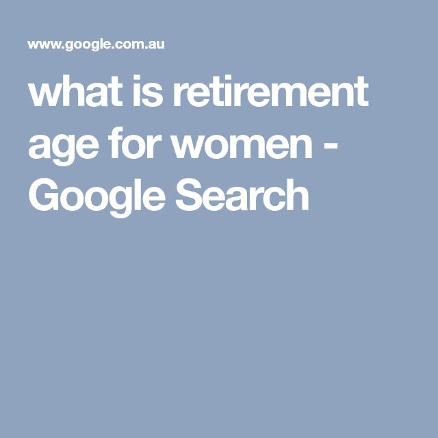what is retirement age for women - Google Search