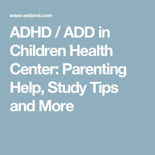 ADHD / ADD in Children Health Center: Parenting Help, Study Tips and More