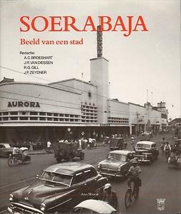 SOERABAJA - BEELD VAN EEN STAD - A.C. Broeshart/J.R. van Diessen e.a. (1994)