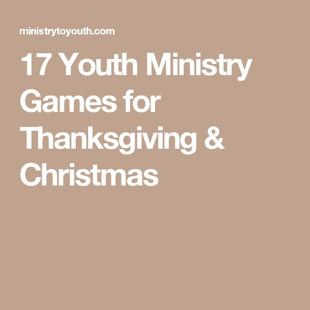 17 Youth Ministry Games for Thanksgiving & Christmas