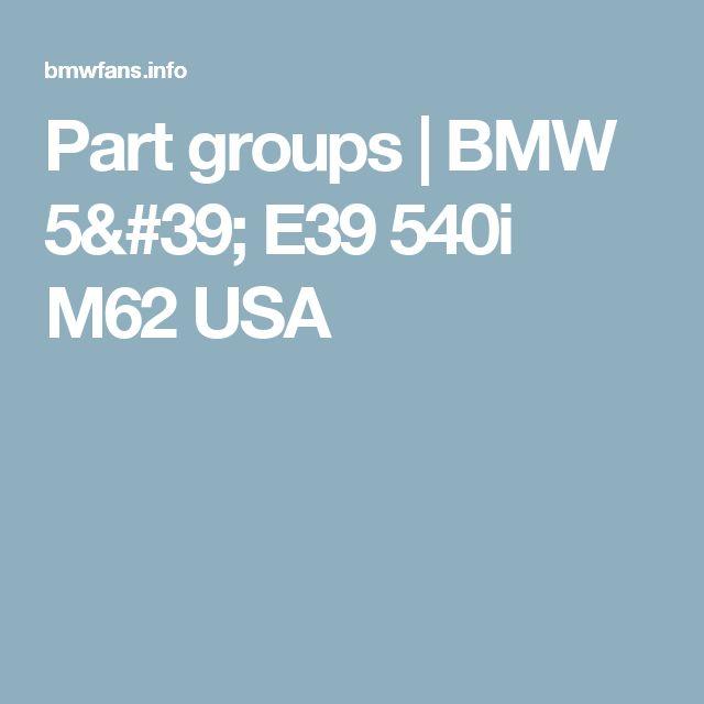 Part groups | BMW 5' E39 540i M62 USA