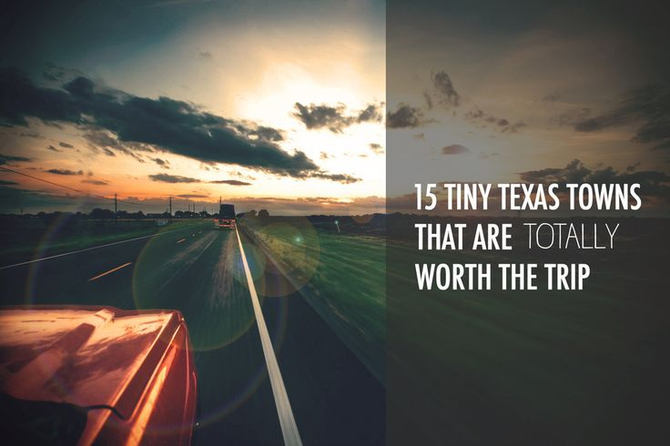 14 Tiny Texas Towns That Are Totally Worth The Trip