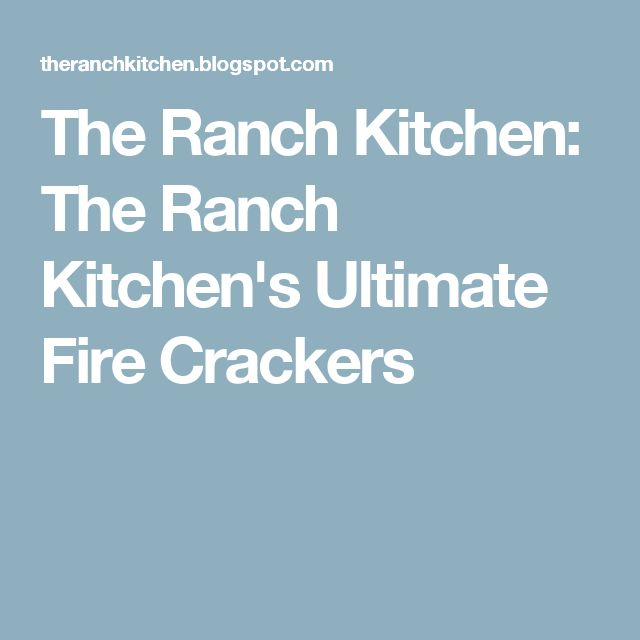 The Ranch Kitchen: The Ranch Kitchen's Ultimate Fire Crackers