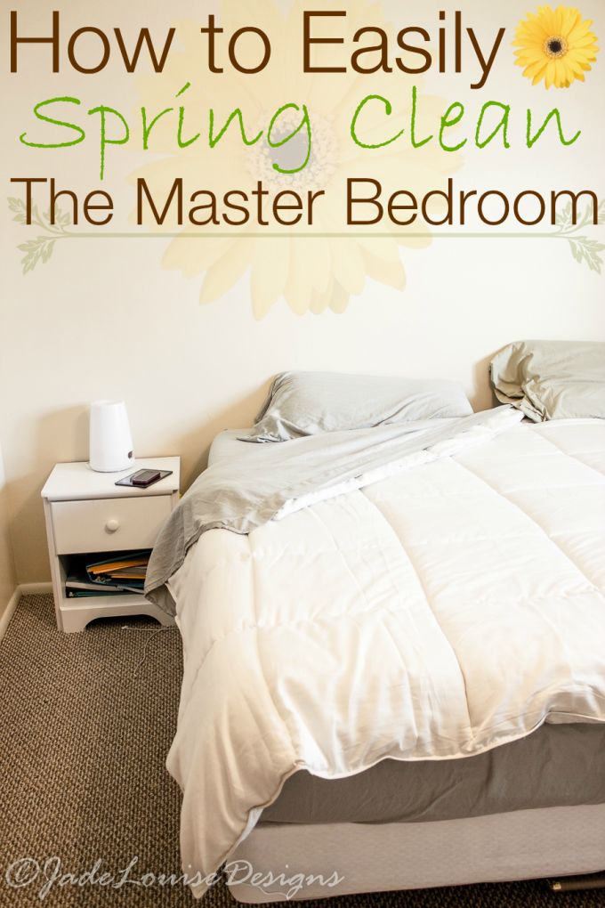 How to spring clean the master bedroom step by step tips to help you with your spring cleaning How do you clean your bedroom