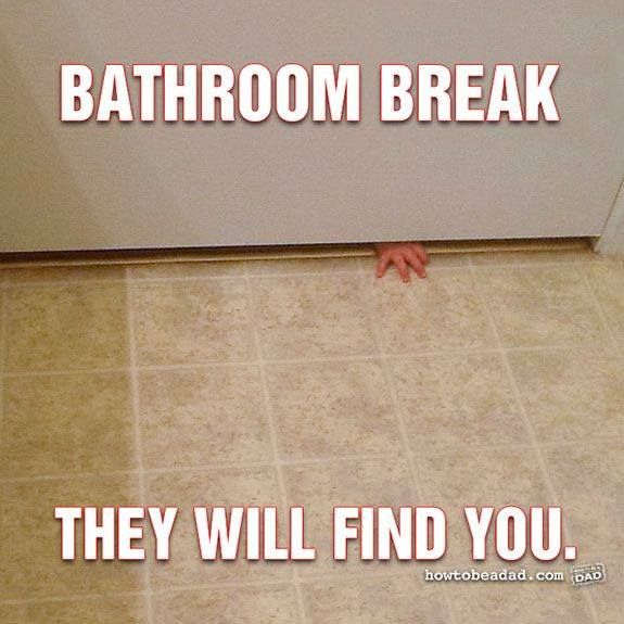 I've told my daughters that when they were little I would go into the bathroom for alone time and a relaxing bath (Calgon take me away!) and within 10 minutes their Dad, both of them, and the dog were in the bathroom with me! lol. From Facebook - I love my family
