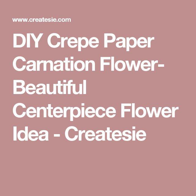 DIY Crepe Paper Carnation Flower- Beautiful Centerpiece Flower Idea - Createsie