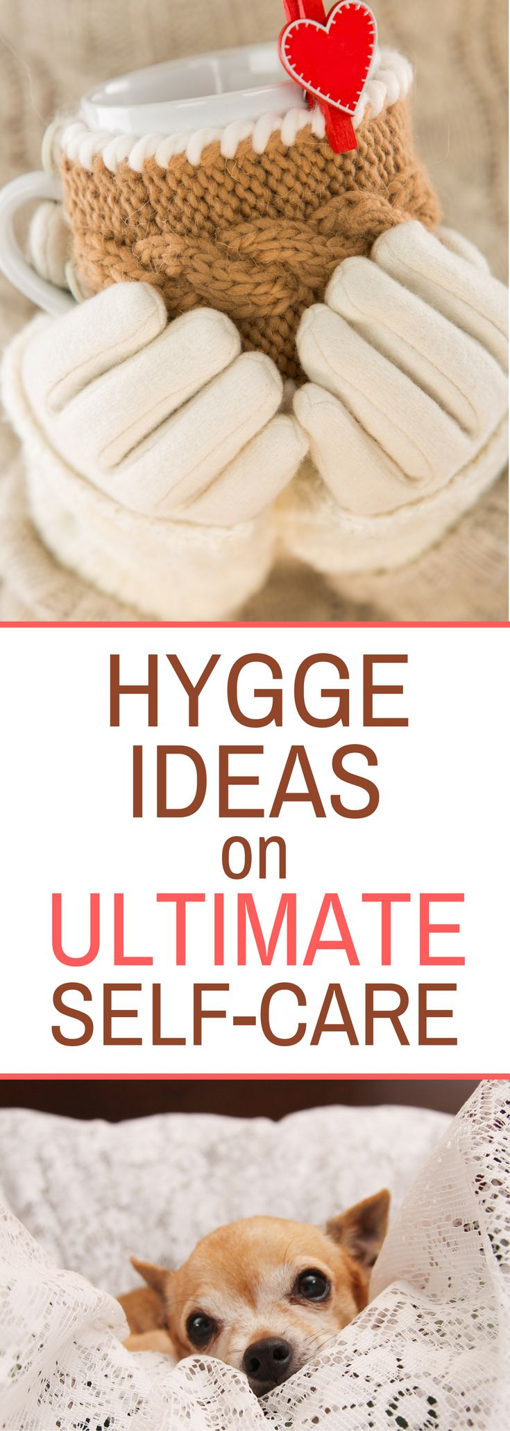 Hygge Ideas on Ultimate Self-Care - tips on taking care of yourself and rejuvenating your soul...