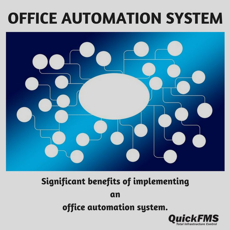 Significant benefits of implementing an office automation system. #OfficeAutomation