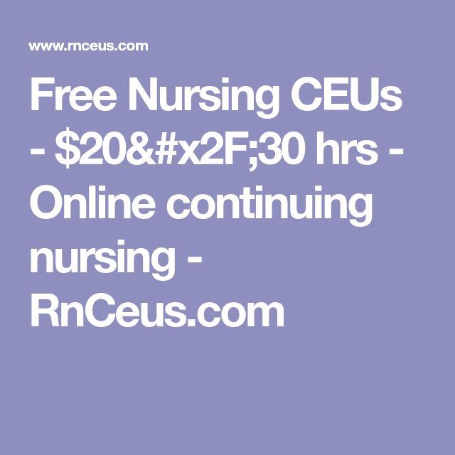 Free Nursing CEUs - $20/30 hrs - Online continuing nursing - RnCeus.com