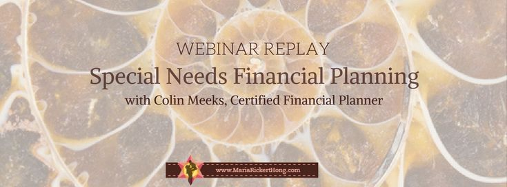 Special Needs Financial Planning - I interviewed Colin Meeks, Certified Financial Planner, about special needs financial planning, including special needs trusts and ABLE accounts. You can sign up for the webinar replay here:  If you have a special needs child, you must plan for two lifetimes: yours and your child's. To properly plan for your entire family, setting up a timeline is a crucial step – you cannot afford to miss important pressure points. In order to prepa
