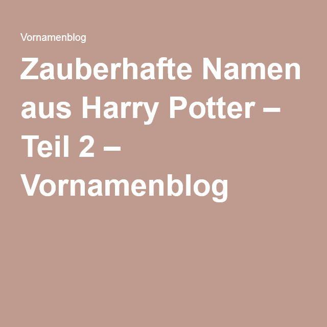 Zauberhafte Namen aus Harry Potter – Teil 2 – Vornamenblog
