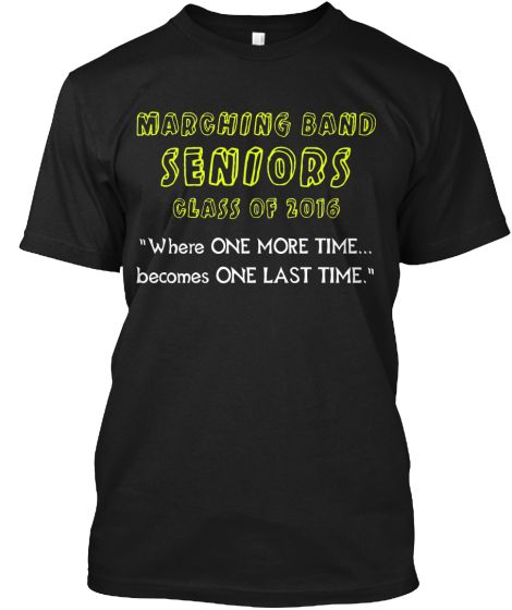 Marching Band Seniors - Class of 2016 | Teespring