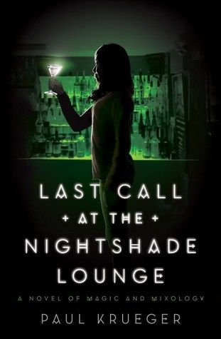 501 best new fiction images on pinterest book lists playlists and last call at the nightshade lounge by paul krueger malvernweather Images