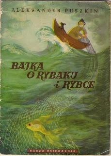 """""""Bajka o rybaku i rybce"""" - Aleksander Puszkin, Zofia Fijałkowska"""