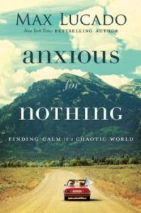 """Now Available for Pre-Order at theMax Lucado Storeor your favorite book retailer! Anxiety is at an all time high, but there's a prescription for dealing with it. Max Lucado invites readers into a study of Philippians 4:6-7 where the Apostle Paul admonishes the followers of Christ, """"Do not be anxious about anything…"""" Philippians 4:6 encourages the believer to """"be anxious for nothing."""" As Lucado states, the apostle Paul seems to leave little leeway here. """"Be anxious for nothing. Nada. Zilch…"""