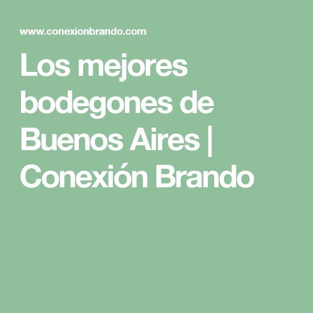 Los mejores bodegones de Buenos Aires | Conexión Brando