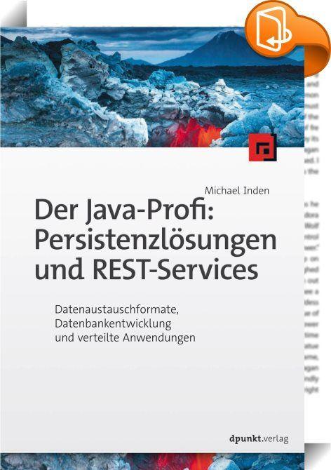 Der Java-Profi: Persistenzlösungen und REST-Services    ::  Wenn Sie bereits komplexe Java-Applikationen für den Desktop-Bereich schreiben, können Sie sich an Unternehmensanwendungen als weitere Herausforderung wagen. Dabei kommen Sie früher oder später mit Datenbanken, den Datenformaten XML oder JSON und auch mit verteilten Applikationen in Berührung. Das notwendige Wissen für einen effizienten Einstieg erlangen Sie in diesem Buch. Michael Inden macht Sie zunächst mit den Grundlagen d...