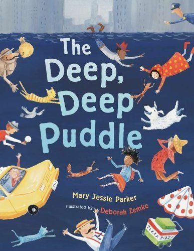 The Deep Deep Puddle by Mary Jessie Parker,   During an overnight rainstorm, a large and deep puddle forms across a city street, and the next day increasing numbers of creatures or things disappear into it, from one shaggy dog to nine robbers.