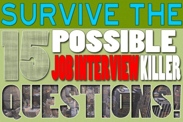 Survive the 15 Possible Job Interview Killer Questions - Many of us have done worst at our Job Interview. Most of the time, we we're asked by the interviewer with a very common job interview question that unfortunately, we're not familiar. And since we are unfamiliar on how to answer those job interview questions, everything falls and we blew out our chance to get hired.