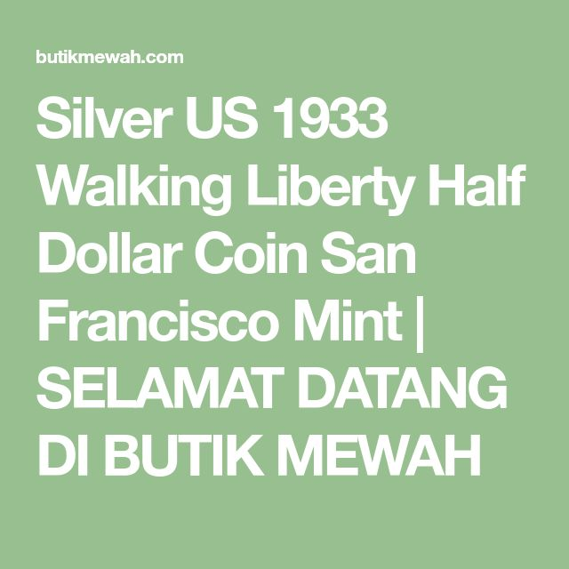 Silver US 1933 Walking Liberty Half Dollar Coin San Francisco Mint | SELAMAT DATANG DI BUTIK MEWAH