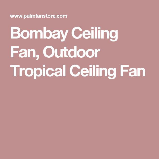 Best 25 Tropical Ceiling Fans Ideas On Pinterest