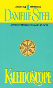 KALEIDOSCOPE by Danielle Steel/Loved it! One of my first Danielle steel books I read