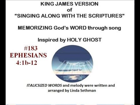"""#183- Ephesians 4:1b-12-Linda's KJV of """"Singing along with the scriptures"""""""