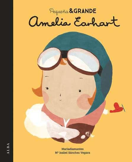 Amelia Earhart, M. Isabel Sanchez Vergara. Colección Pequeña y Grande