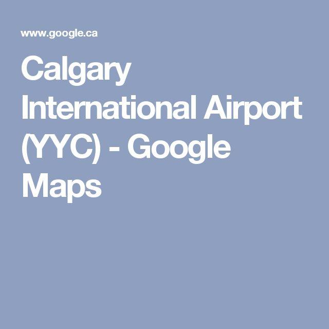 Calgary International Airport (YYC) - Google Maps