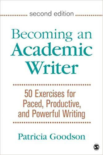 Amazon.com: Becoming an Academic Writer: 50 Exercises for Paced, Productive, and Powerful Writing (9781483376257): Patricia Goodson: Books