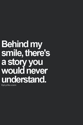 We can never know what hides behind a smile ...