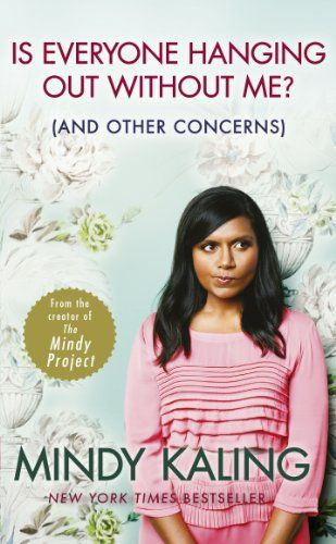 Is Everyone Hanging Out Without Me? by Mindy Kaling – Notes of a Book Dragon