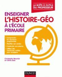 Christophe Meunier et Céline Sala - Enseigner l'histoire-géographie à l'école primaire. https://hip.univ-orleans.fr/ipac20/ipac.jsp?session=XH72114E66810.244&profile=scd&source=~!la_source&view=subscriptionsummary&uri=full=3100001~!591655~!1&ri=3&aspect=subtab48&menu=search&ipp=25&spp=20&staffonly=&term=Enseigner+l%27histoire-g%C3%A9ographie+%C3%A0+l%27%C3%A9cole+primaire&index=.GK&uindex=&aspect=subtab48&menu=search&ri=3