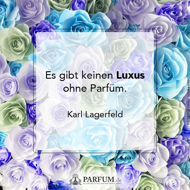Es gibt keinen Luxus ohne Parfüm. Zitat von Karl Lagerfeld