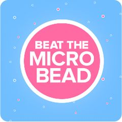 Beat the Microbead--Please go to 5gyres.org and sign the petition to remove plastic microbeads from body care products!