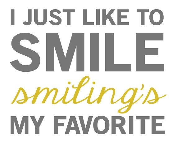 Image result for smiling's my favorite quote