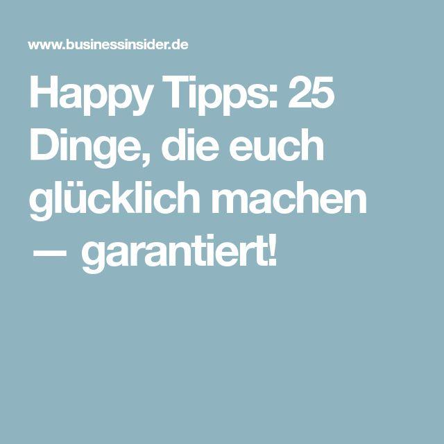 Happy Tipps: 25 Dinge, die euch glücklich machen — garantiert!