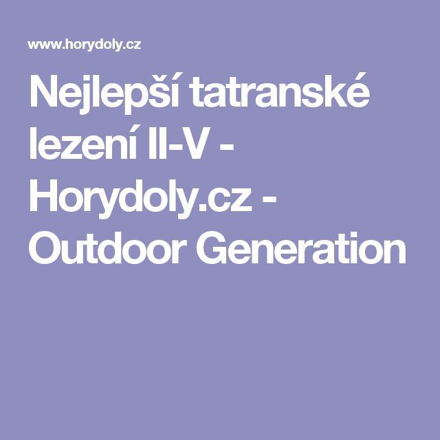 Nejlepší tatranské lezení II-V - Horydoly.cz - Outdoor Generation