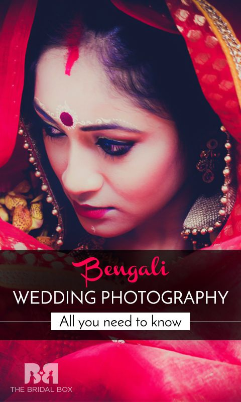 Bengali Wedding Photography - All You Need To Know