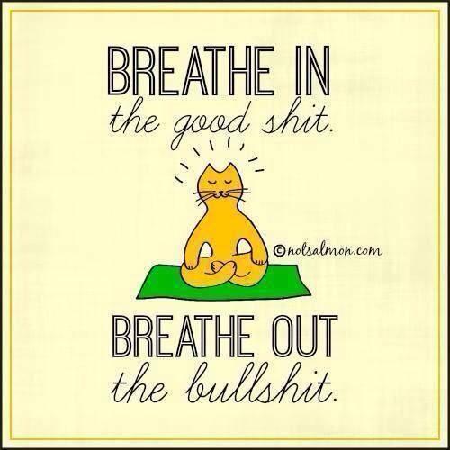 Mindfullness. Breathe in good shit. Breathe out bullshit. Breathing technique: Simple yet powerful spirituality habit