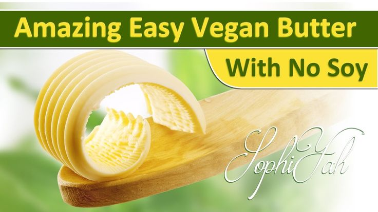DIY Make Amazing Easy Creamy VEGAN Butter. NO SOY | NEW!