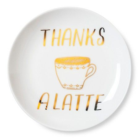 """Thanks A Latte"" Appetizer Plate 6in Porcelain White/Gold - Threshold™ : Target $3.99 each"