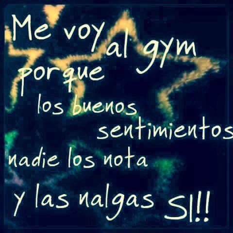 〽️ Me voy a gym porque los buenos sentimientos nadie los nota...