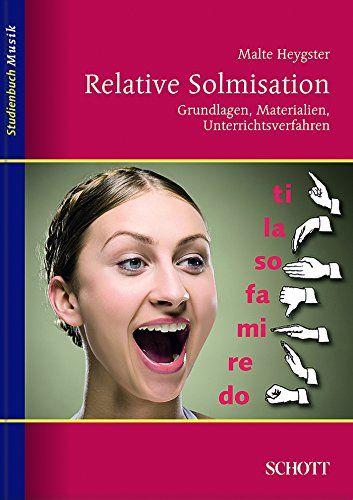 Relative Solmisation: Grundlagen, Materialien, Unterrichtsverfahren (Studienbuch Musik) - http://kostenlose-ebooks.1pic4u.com/2014/12/12/relative-solmisation-grundlagen-materialien-unterrichtsverfahren-studienbuch-musik/