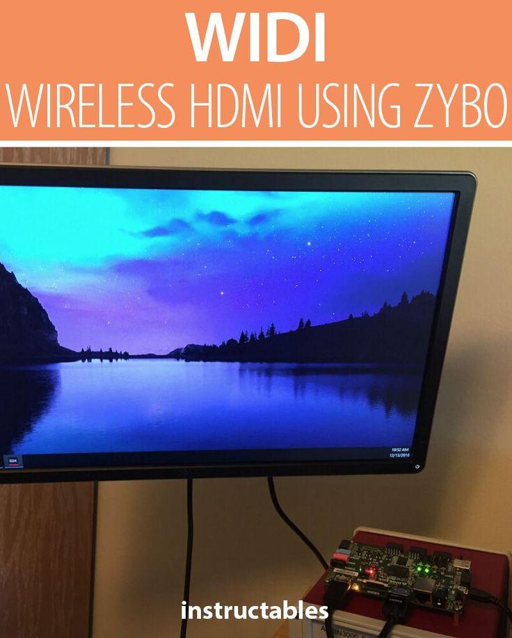 WIDI – Wireless HDMI Using Zybo (Zynq Development Board)Instructables