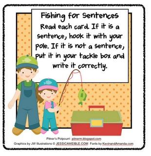 Free! Fishing for sentences! Distinguish fragments/sentences...correct the fragments, expand sentences thanks to pitnerspotourri!