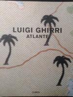 Luigi GHIRRI, Atlante. Milano, Charta 1999 - Linea di Confine per la Fotografia Contemporanea. Testi di Luigi Ghirri e Vittorio Savi in italiano e inglese. 80 fotografie a colori