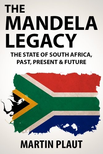 Free Book - Martin Plaut's The Mandela Legacy: The State of South Africa, Past, Present & Future, a non-fiction piece about the length of a Kindle single, is free in the Kindle store, courtesy of UK publisher Endeavour Press.