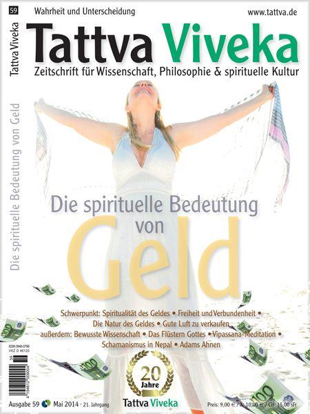 Die spirituelle Bedeutung von Geld. Das ist sehr interessant. Lies diesen Artikel in der Zeitschrift Tattva Viveka.
