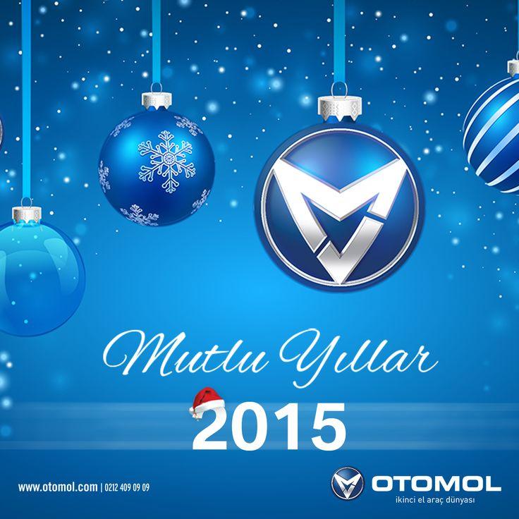 OTOMOL, Sağlıklı Mutlu ve Başarılı Bir Yıl Diler.  #Otomol #YeniYıl #Hoşgeldin2015 #Otomol2015